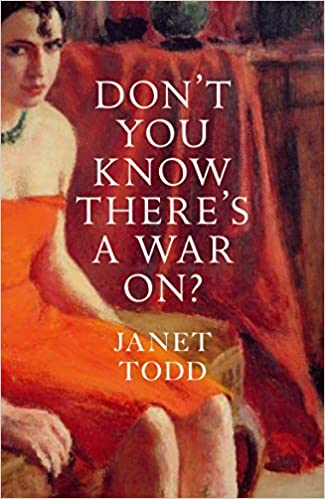 Book cover - Don't You Know There's a War On? by Janet Todd