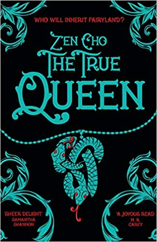 Book cover - The True Queen by Zen Cho